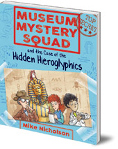 Museum Mystery Squad and the Case of the Hidden Hieroglyphics jacket cover