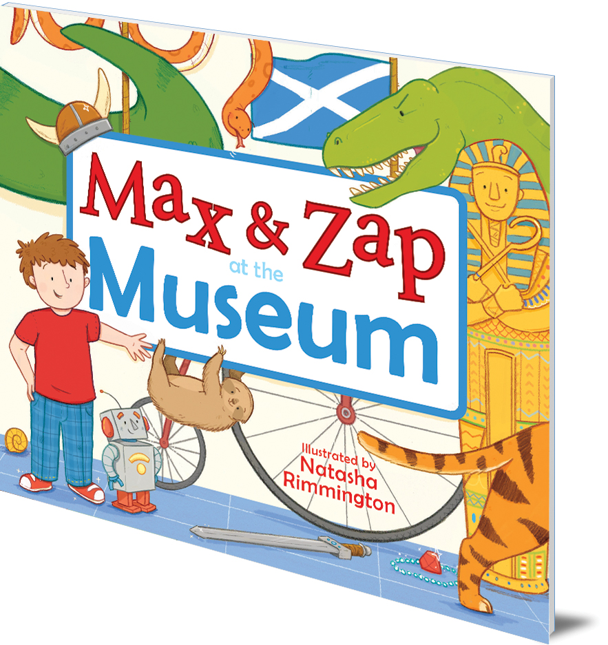 Max and Zap at the Museum (Illustrated by Natasha Rimmington)