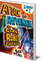 Attack and Revenge of the Giant Robot Chickens