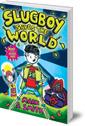 Slugboy Saves the World