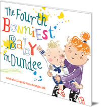 The Fourth Bonniest Baby in Dundee by Michelle Sloan and Kasia Matyjaszek