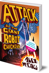 2013 winner: Attack of the Giant Robot Chickens by Alex McCall