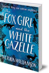 Victoria Williamson - The Fox Girl and the White Gazelle