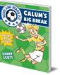 Calum's Big Break