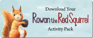 Download Your Rowan the Red Squirrel Activity Pack