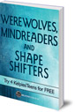 Werewolves, Mindreaders and Shapeshifters