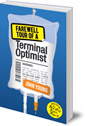 Farewell Tour of a Terminal Optimist