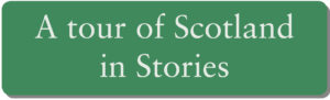 A Tour of Scotland in Stories