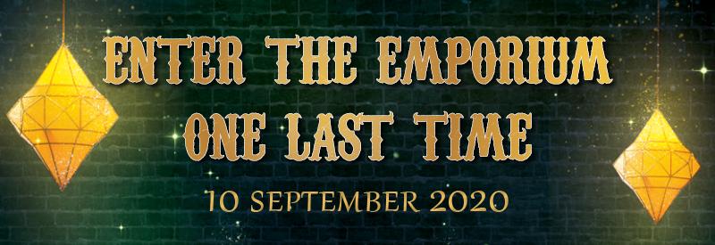 Enter the Emporium One Last Time
