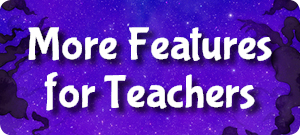 More Features for Teachers
