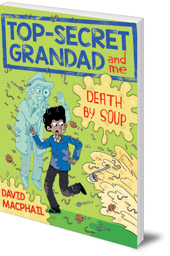Top-Secret Grandad and Me: Death by Soup